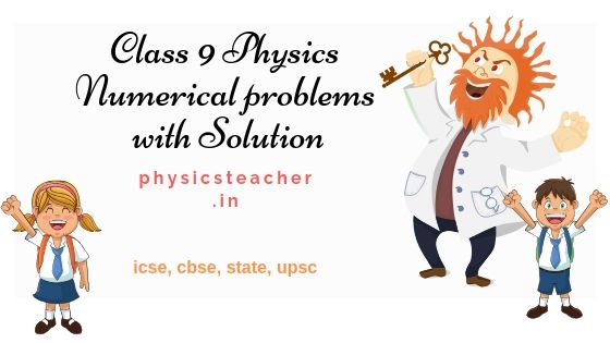 Physics problems for class 9 (CBSE / ICSE) numerical with solutions – set1